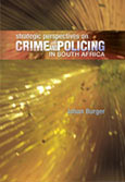 Strategic perspectives on crime and policing in South Africa