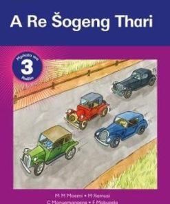Platinum A Re Sogeng Thari Mphato 3 Grade 3 Reader (Sotho Northern Staple bound)