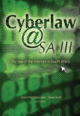 Cyberlaw @ SA III - the law of the internet in South Africa 3/e