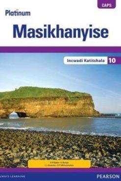 Platinum Masikhanyise Grade 10 Teacher's Guide (Includes Control Test Book) (IsiXhosa Home Language)