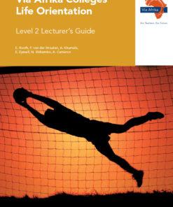 Via Afrika Colleges Life Orientation Level 2 Lecturer's Guide