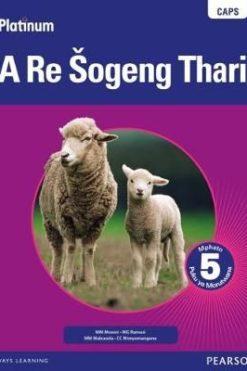Platinum A Re Sogeng Thari Grade 5 Learner's Book (Sepedi) (Sotho Northern)