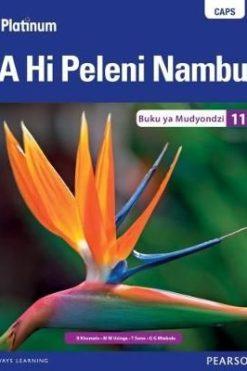Platinum A Hi Peleni Nambu Grade 11 Learner's Book (Xistonga Home Language) Grade 11 Learner's book (Tsonga)