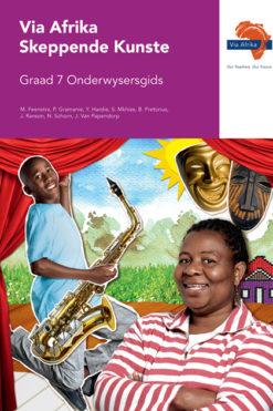 Via Afrika Skeppende Kunste Graad 7 Onderwysersgids