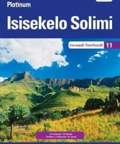 Platinum Isisekelo Solimi CAPS Platinum Isisekelo Solimi Grade 11 Learner's Book (IsiZulu Home Language)