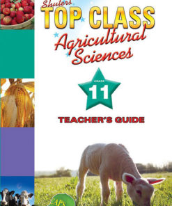 Shuters Top Class Agricultural Sciences Grade 11 Teachers Guide