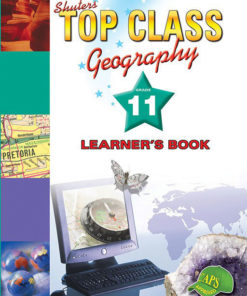 Shuters Top Class Geography Grade 11 Learners Book