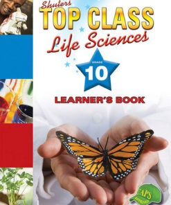 Shuters Top Class Life Sciences Grade 10 Learners Book