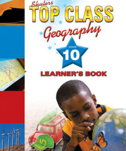 Shuters Top Class Geography Grade 10 Learners Book