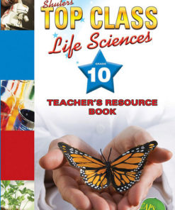 Shuters Top Class Life Sciences Grade 10 Teachers Resource Book