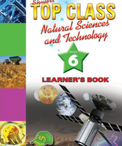 Shuters Top Class Natural Science and Technology Grade 6 Learners Book
