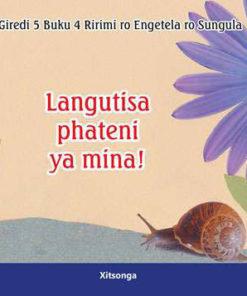 Langutisa Phateni ya mina! Giredi 5 Buku 4 Ririmi ro Engetela ro Sungula
