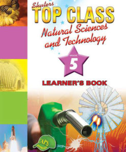 Shuters Top Class Natural Science and Technology Grade 5 Learners Book