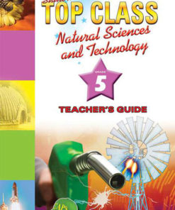 Shuters Top Class Natural Sciences and Technology Grade 5 Teachers Guide