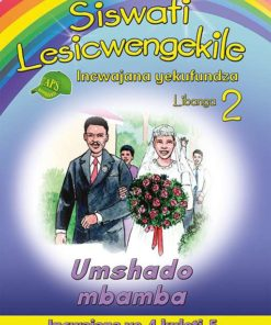Siswati Lesicwengekile Incwajana Yekufundza Libanga 2 Umshado Mbamba