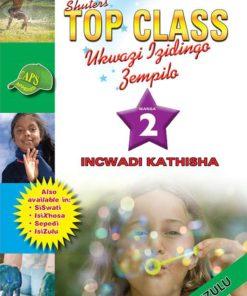 Shuters Top Class Ukwazi lzidingo Zempilo Ibanga 2 Incwadi Kathisha