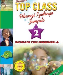 Shuters Top Class Ukwazi lzidingo Zempilo Ibanga 2 Incwadi Yokusebenzela