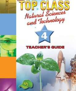 Shuters Top Class Natural Sciences and Technology Grade 4 Teachers Guide