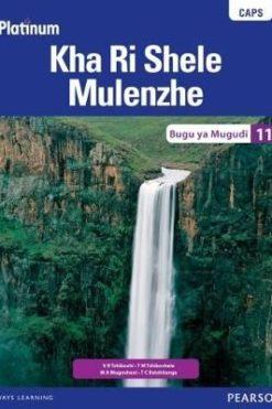 Platinum Kha Ri Shele Mulenzhe Grade 11 Learner's Book (Tshivenda Home Language)