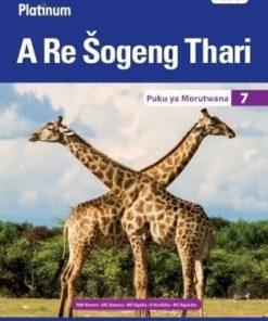 Platinum A Re Sogeng Thari Grade 7 Learner's Book (Sepedi Home Language)