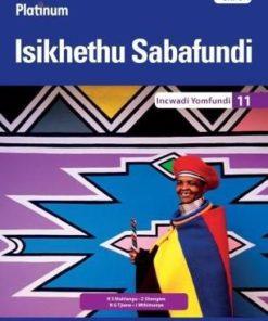Platinum Isikhethu Sabafundi Grade 11 Learner's Book (IsiNdebele Home Language)