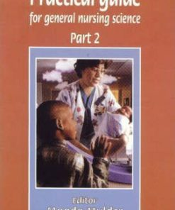 Practical Guide For General Nursing Science (1st edition) Part 2