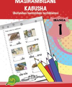 MASIHAMBISANE KABUSHA (PHONIC PROG) GRADE 1 READER LEVEL 1