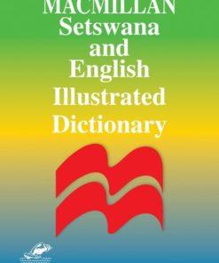 MACMILLAN SETSWANA AND ENGLISH ILLUSTRATED DICTIONARY