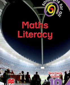 SOLUTIONS FOR ALL MATHEMATICAL LITERACY GRADE 10 TEACHER'S GUIDE