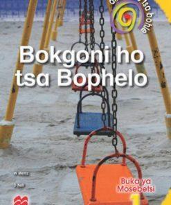 DITHAROLLO TSA BOHLE BOKGONI HO TSA BOPHELO KEREITI 1 BUKA YA MOSEBETSI