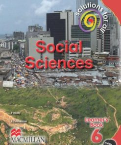 SOLUTIONS FOR ALL SOCIAL SCIENCES GRADE 6 LEARNER'S BOOK