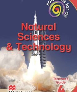 SOLUTIONS FOR ALL NATURAL SCIENCES AND TECHNOLOGY GRADE 4 TEACHER'S GUIDE