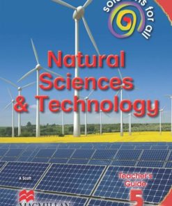 SOLUTIONS FOR ALL NATURAL SCIENCES AND TECHNOLOGY GRADE 5 TEACHER'S GUIDE