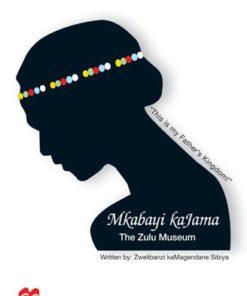 MKABAYI KAJAMA THE ZULU MUSEUM