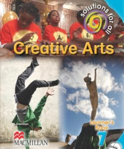 SOLUTIONS FOR ALL CREATIVE ARTS GRADE 7 LEARNER'S BOOK
