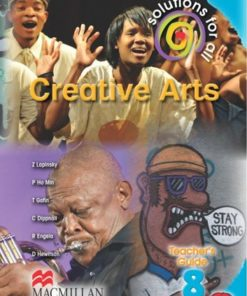 SOLUTIONS FOR ALL CREATIVE ARTS GRADE 8 TEACHER'S GUIDE
