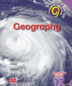SOLUTIONS FOR ALL GEOGRAPHY GRADE 12 TEACHER'S GUIDE