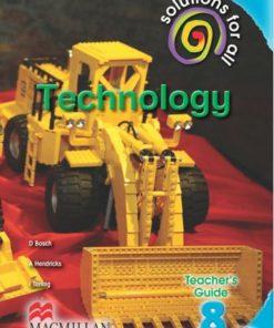 SOLUTIONS FOR ALL TECHNOLOGY GRADE 8 TEACHER'S GUIDE