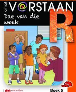 ALMAL VERSTAAN AFRIKAANS GRAAD R BOEK 5: DAE VAN DIE WEEK