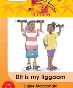 ALMAL VERSTAAN AFRIKAANS GRAAD R BOEK 6: MY LIGGAAM