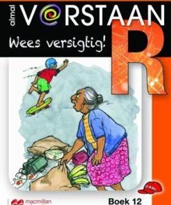 ALMAL VERSTAAN AFRIKAANS GRAAD R BOEK 12: WEES VERSIGTIG!