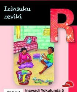 THOKOZANI IBANGA R INCWADI YOKUFUNDA 5: IZINSUKU ZEVIKI