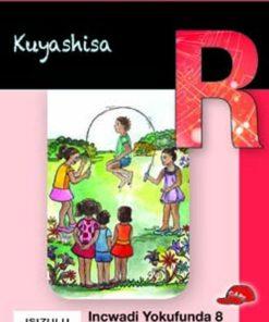 THOKOZANI IBANGA R INCWADI YOKUFUNDA 8: KUYASHISA