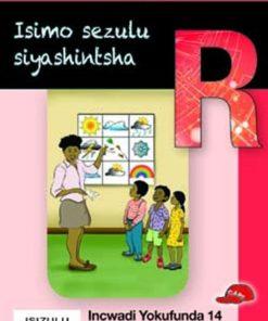 THOKOZANI IBANGA R INCWADI YOKUFUNDA 14: ISIMO SEZULU SIYASHINTSHA