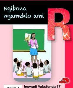 THOKOZANI IBANGA R INCWADI YOKUFUNDA 17: NGIBONA NGAMEHLO AMI