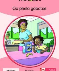 GO PHELA GABOTSE - GRADE 2