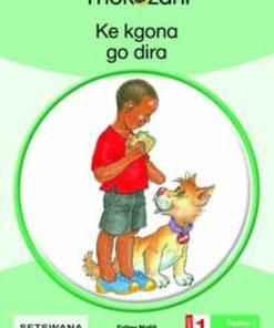 KE KGONA GO DIRA - GRADE 1
