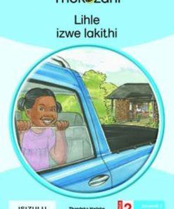 LIHLE IZWE LAKITHI - GRADE 2