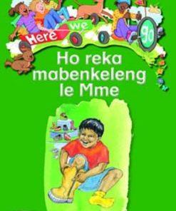 HERE WE GO! HO REKA MABENKELENG LE MME BIG BOOKS