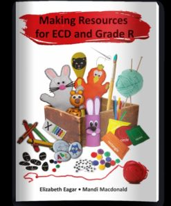MAKING RESOURCES FOR ECD AND GRADE R